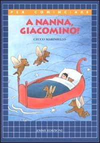 A nanna, Giacomino!