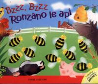 Bzzz, bzzz ronzano le api