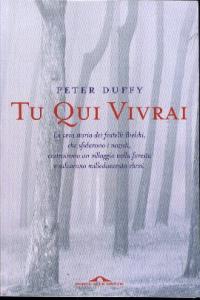Tu qui vivrai / Peter Duffy ; traduzione di Marina Visentin