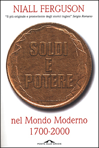 Soldi e potere nel mondo moderno 1700-2000
