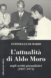 L'attualita' di Aldo Moro negli scritti giornalistici