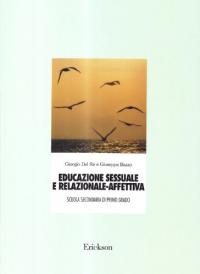 Educazione sessuale e relazionale-affettiva : unità didattiche per la scuola media / Giorgio Del Re e Giuseppe Bazzo