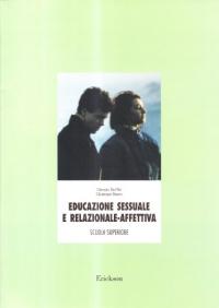 Educazione sessuale e relazionale-affettiva : unità didattiche per la scuola superiore / Giorgio Del Re e Giuseppe Bazzo