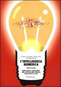 Vol. 1: Abilita' cognitive e metacognitive nella costruzione della conoscenza numerica dai 3 ai 6 anni