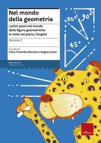 Vol. 2: I primi passi nel mondo delle figure geometriche