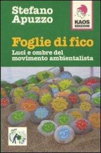 Foglie di fico : luci e ombre del movimento ambientalista / Stefano Apuzzo