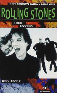 Rolling Stones : è solo rock'n' roll / a cura di Roberto Caselli e Paolo Vites