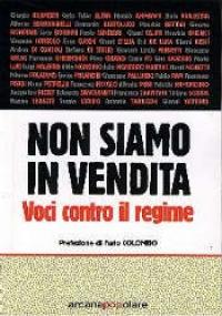 Non siamo in vendita : voci contro il regime / a cura di Stefania Scateni e Beppe Sebaste ; [prefazione di Furio Colombo]