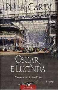 Oscar e Lucinda: romanzo / Peter Carey.