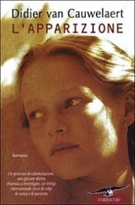 L' apparizione : romanzo / Didier van Cauwelaert ; traduzione di Paolo Nannini