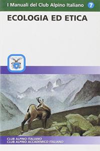 Ecologia ed etica a uso delle Scuole di alpinismo e di scialpinismo