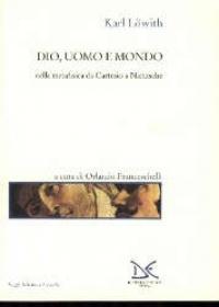 Dio, uomo e mondo nella metafisica da Cartesio a Nietzsche