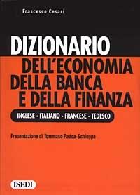 Dizionario dell'economia, della banca e della finanza