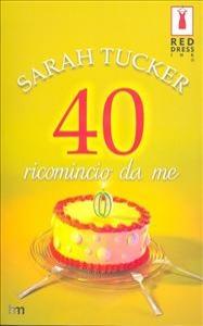 40 ricomincio da me