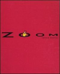 Zoom / Istvan Banyai