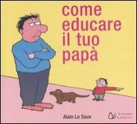 Come educare il tuo papa