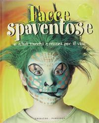 Facce spaventose e altri trucchi artistici per il viso