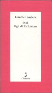 Noi figli di Eichmann