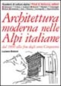 Architettura moderna nelle Alpi italiane dal 1900 alla fine degli anni Cinquanta