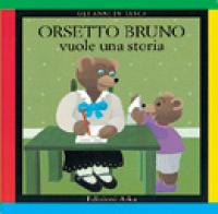 Orsetto Bruno vuole una storia
