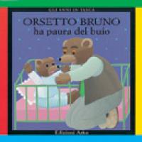 Orsetto Bruno ha paura del buio