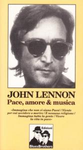 Pace, amore & musica / John Lennon ; a cura di William Mandel
