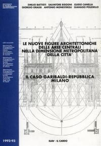 Le nuove figure architettoniche delle aree centrali nella dimensione metropolitana della città