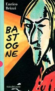 Bastogne / Enrico Brizzi