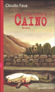 Il  mio nome è Caino / Claudio Fava