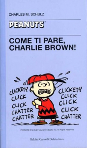 Come ti pare, Charlie Brown!/ Charles M. Schulz