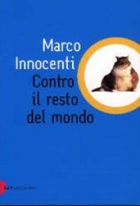 Contro il resto del mondo / Marco Innocenti