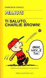 Ti saluto, Charlie Brown!