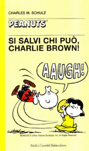Si salvi chi può, Charlie Brown! / Charles M. Schulz