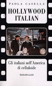 Hollywood italian : gli italiani nell'America di celluloide / Paola Casella