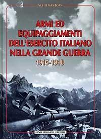 Armi ed equipaggiamenti dell'esercito italiano nella grande guerra 1915-1918