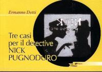 Tre casi del detective Nick Pugnoduro