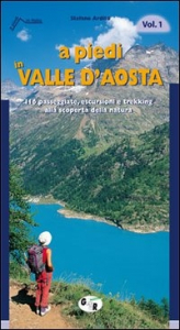 vol. 1: A piedi in Valle d'Aosta
