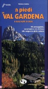 A piedi in Val Gardena e sull'Alpe di Siusi
