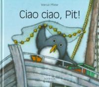 Ciao Ciao, Pit!