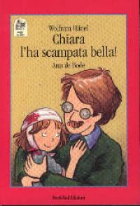 Chiara l'ha scampata bella!