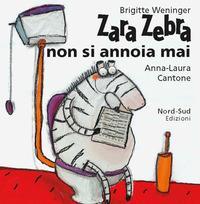 Zara Zebra non si annoia mai