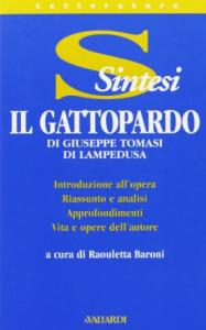 Il Gattopardo: [introduzione all'opera, riassunto e analisi, approfondimenti, vita e opere dell'autore] / di Giuseppe Tomasi Di Lampedusa