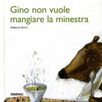 Gino non vuole mangiare la minestra