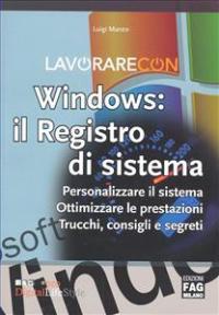 Lavorare con Windows: il registro di sistema