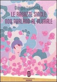 Le ragazze single non parlano al plurale