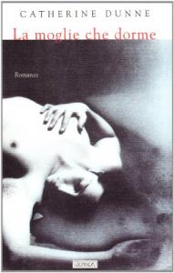 La  moglie che dorme / Catherine Dunne ; traduzione di Giuliana Zeuli
