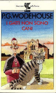I  gatti non sono cani / P. G. Wodehouse