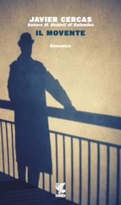 Il  movente / Javier Cercas ; traduzione di Pino Cacucci