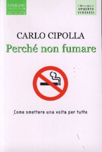 Perché non fumare / Carlo Cipolla