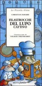 Filastrocche del lupo cattivo / Christian Havard ; illustrazioni di Volker Theinhardt ; traduzione e adattamento di Anna Bergna